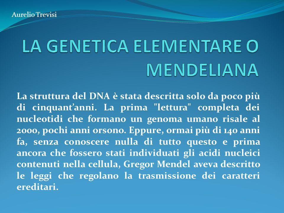 LA GENETICA ELEMENTARE O MENDELIANA