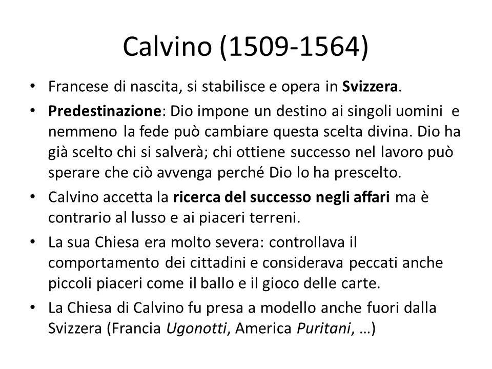 Calvino (1509-1564) Francese di nascita, si stabilisce e opera in Svizzera.