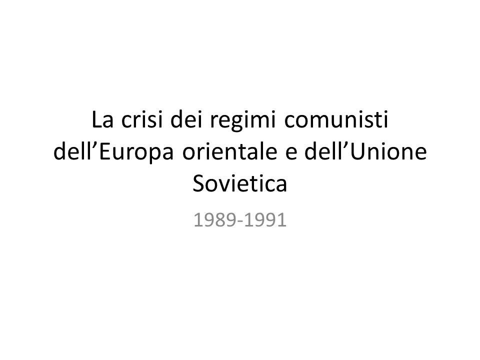 La crisi dei regimi comunisti dell'Europa orientale e dell'Unione Sovietica