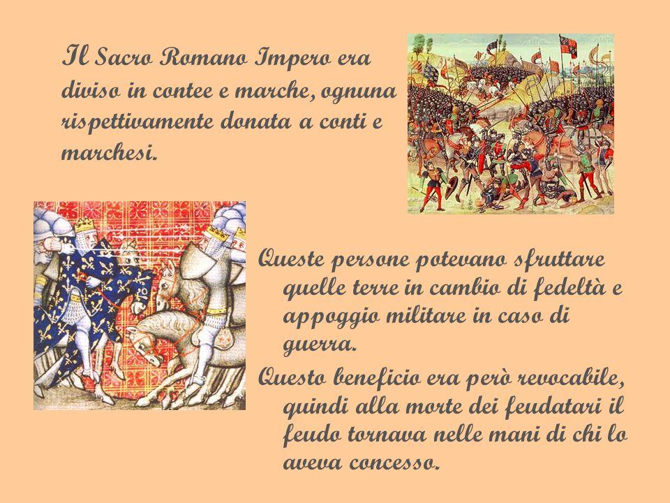 Il Sacro Romano Impero era diviso in contee e marche, ognuna rispettivamente donata a conti e marchesi.