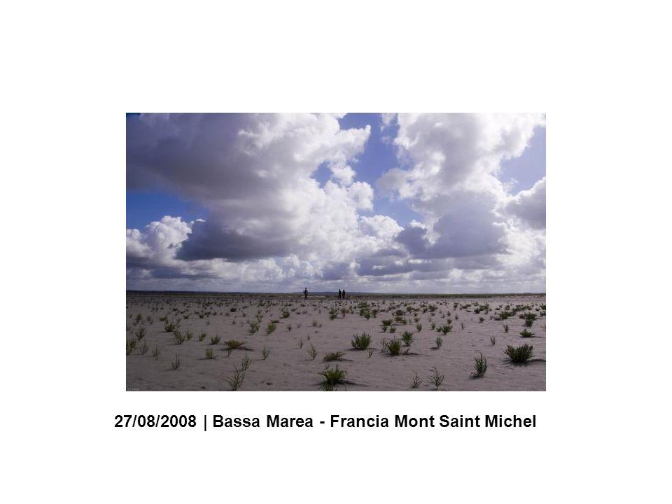 27/08/2008 | Bassa Marea - Francia Mont Saint Michel
