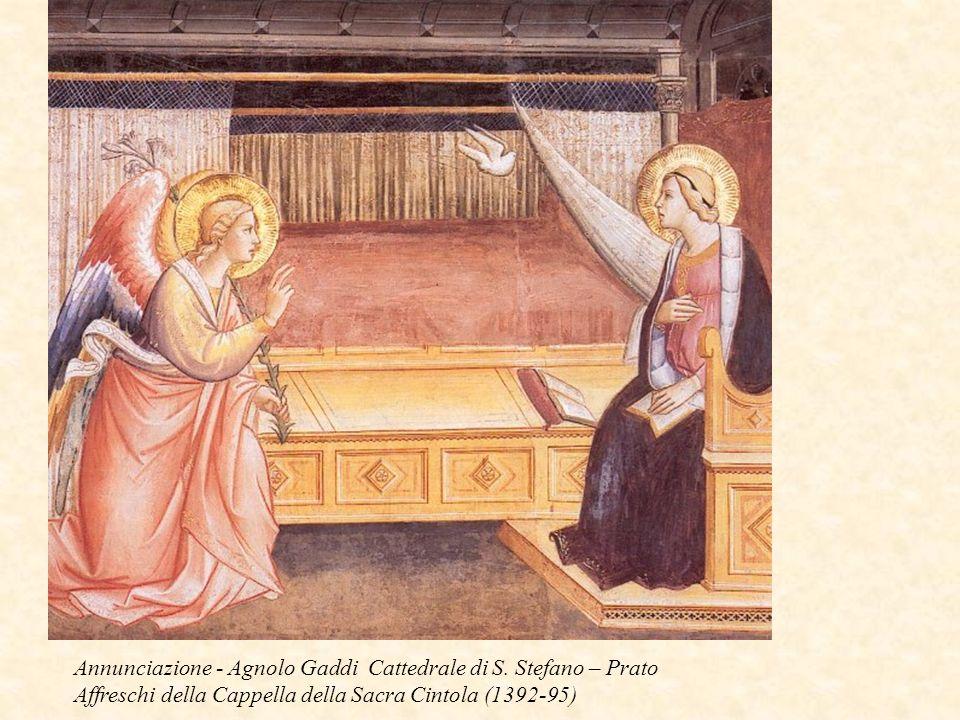 Annunciazione - Agnolo Gaddi Cattedrale di S. Stefano – Prato