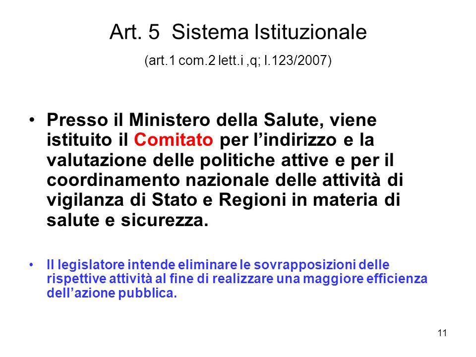 Art. 5 Sistema Istituzionale (art.1 com.2 lett.i ,q; l.123/2007)
