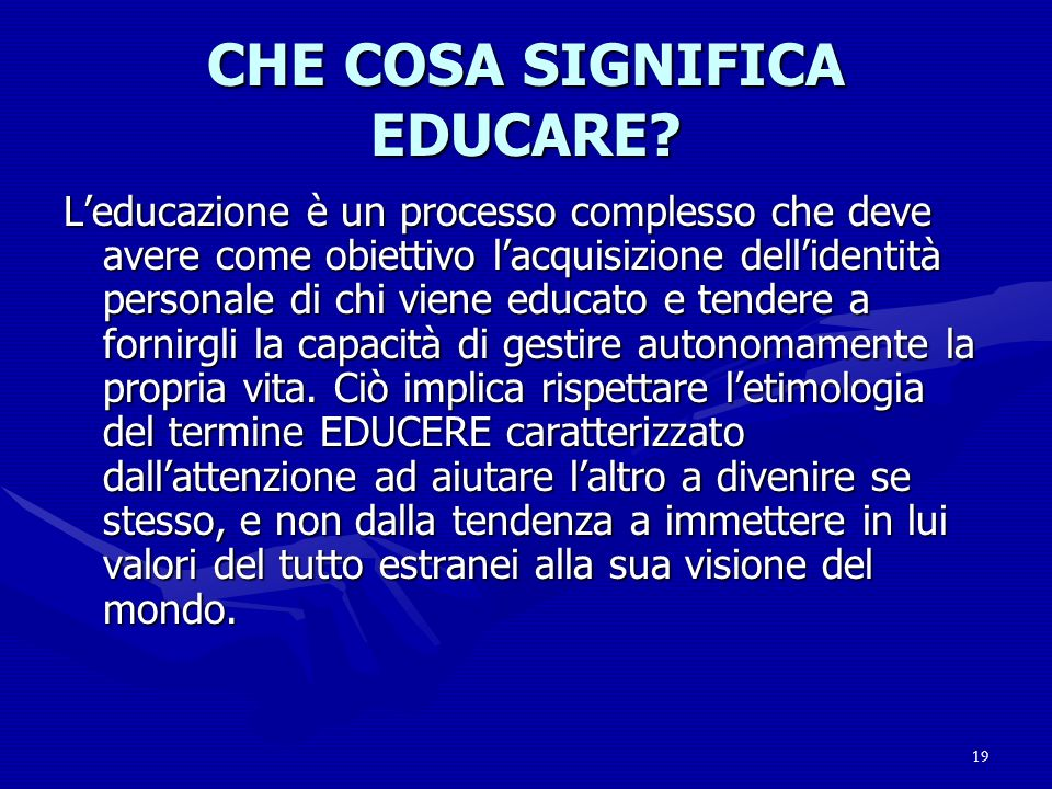 CHE COSA SIGNIFICA EDUCARE