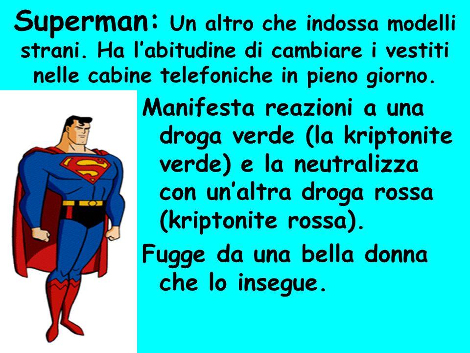 Superman: Un altro che indossa modelli strani