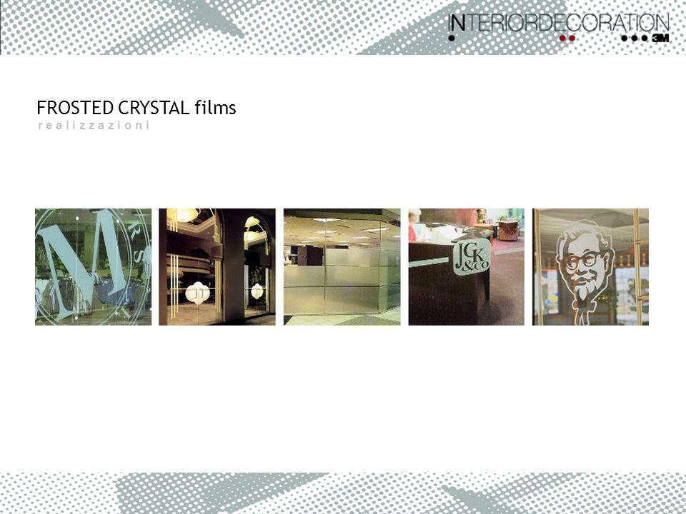 FROSTED CRYSTAL films r e a l i z z a z i o n i