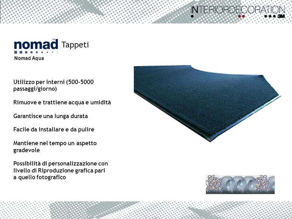 Tappeti Nomad Aqua Utilizzo per interni (500-5000 passaggi/giorno)