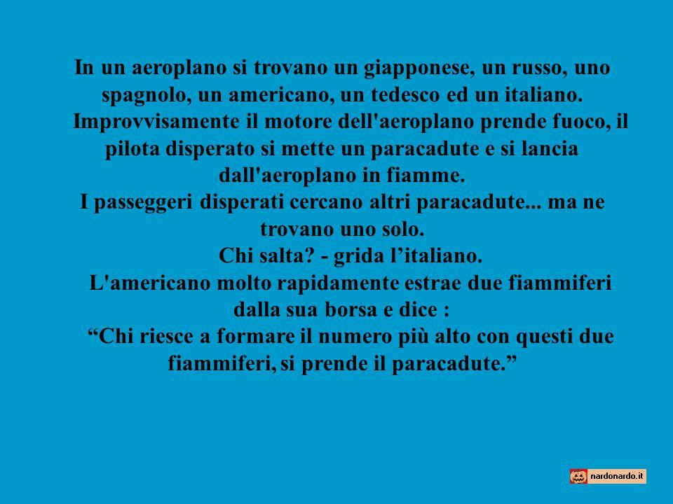 Chi salta - grida l'italiano.