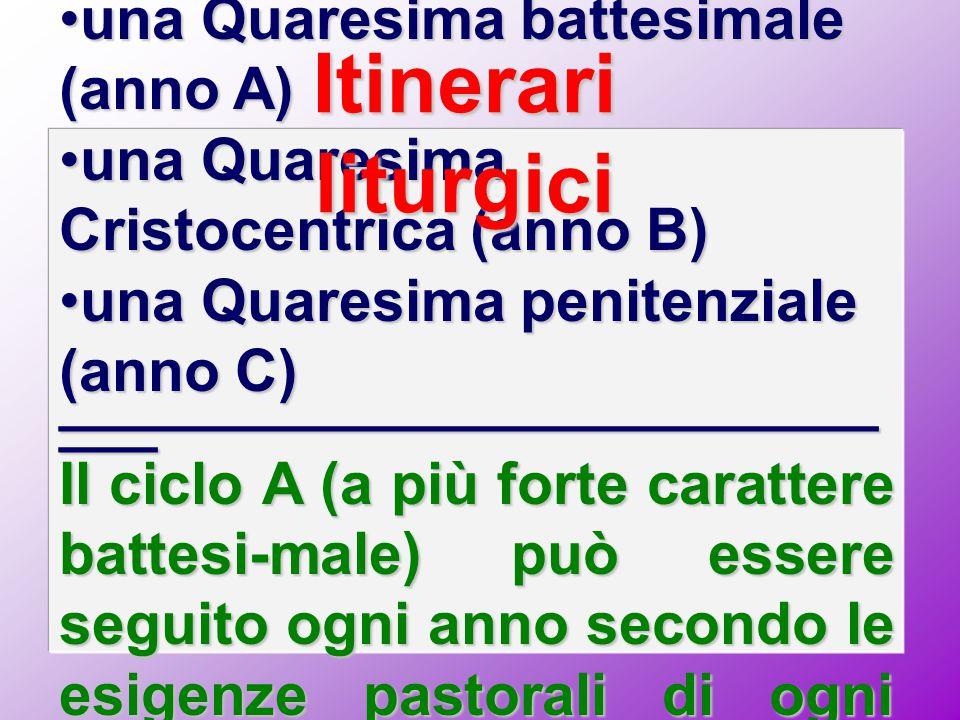 Itinerari liturgici una Quaresima battesimale (anno A)