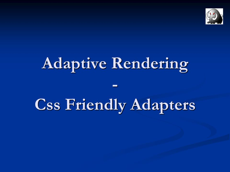 Adaptive Rendering - Css Friendly Adapters