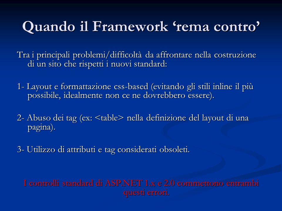 Quando il Framework 'rema contro'