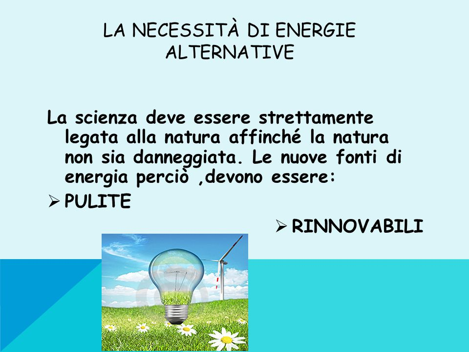 La necessità di energie alternative