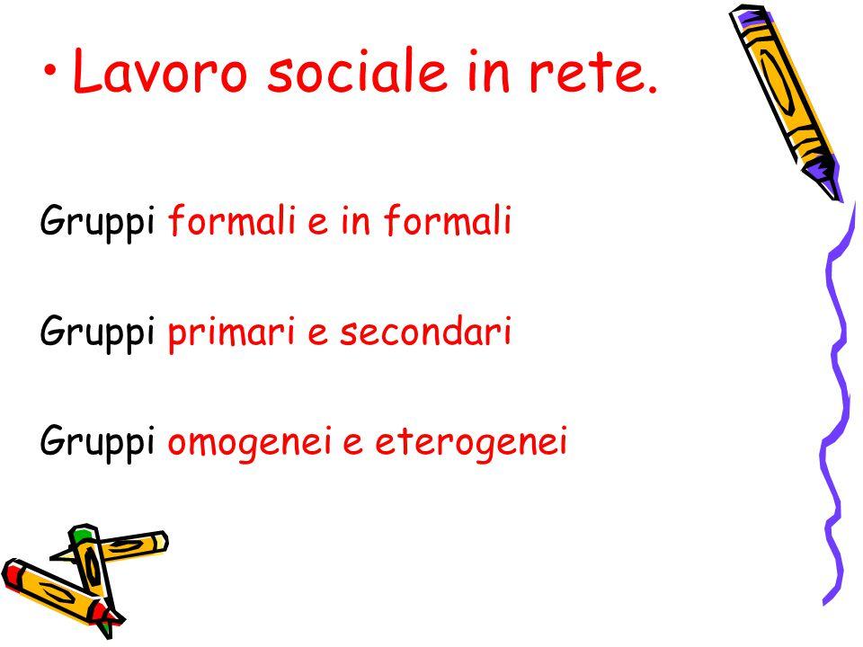 Lavoro sociale in rete. Gruppi formali e in formali