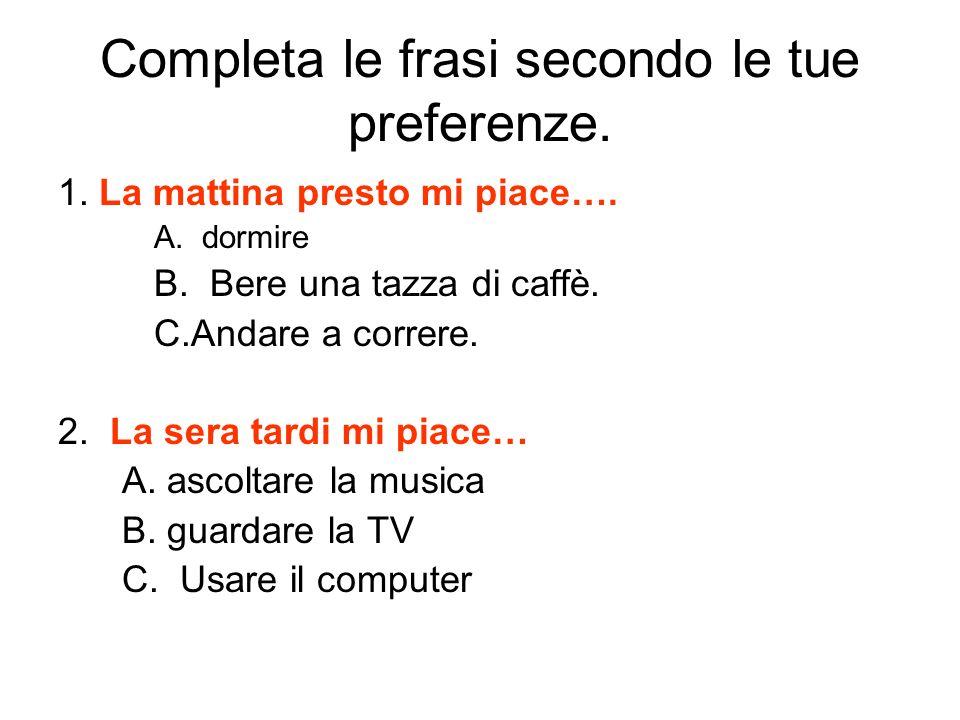 Completa le frasi secondo le tue preferenze.