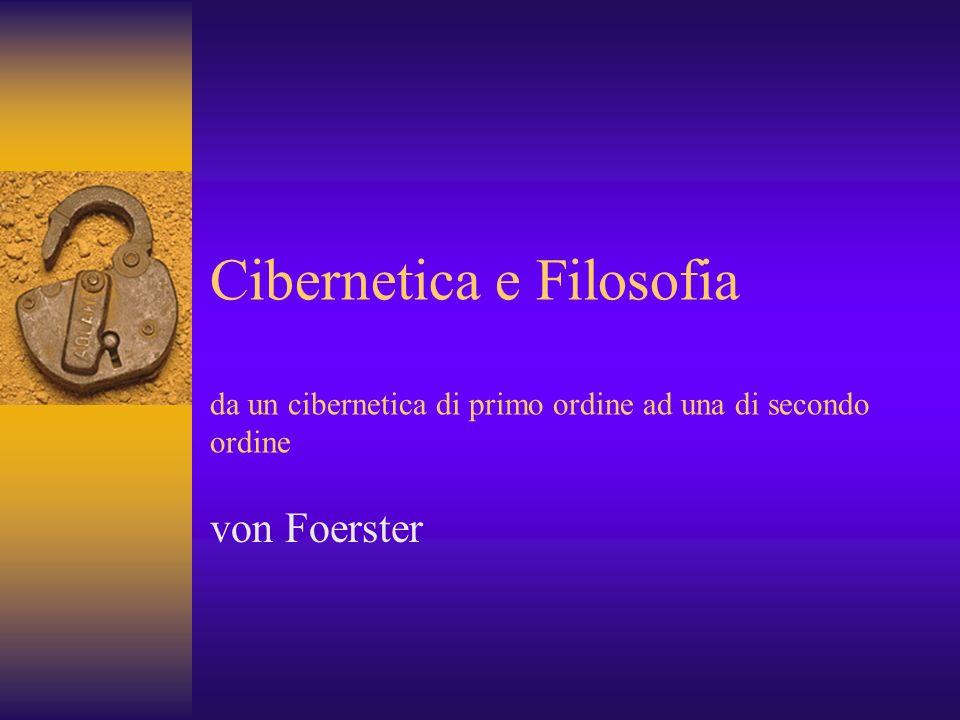 Cibernetica e Filosofia da un cibernetica di primo ordine ad una di secondo ordine
