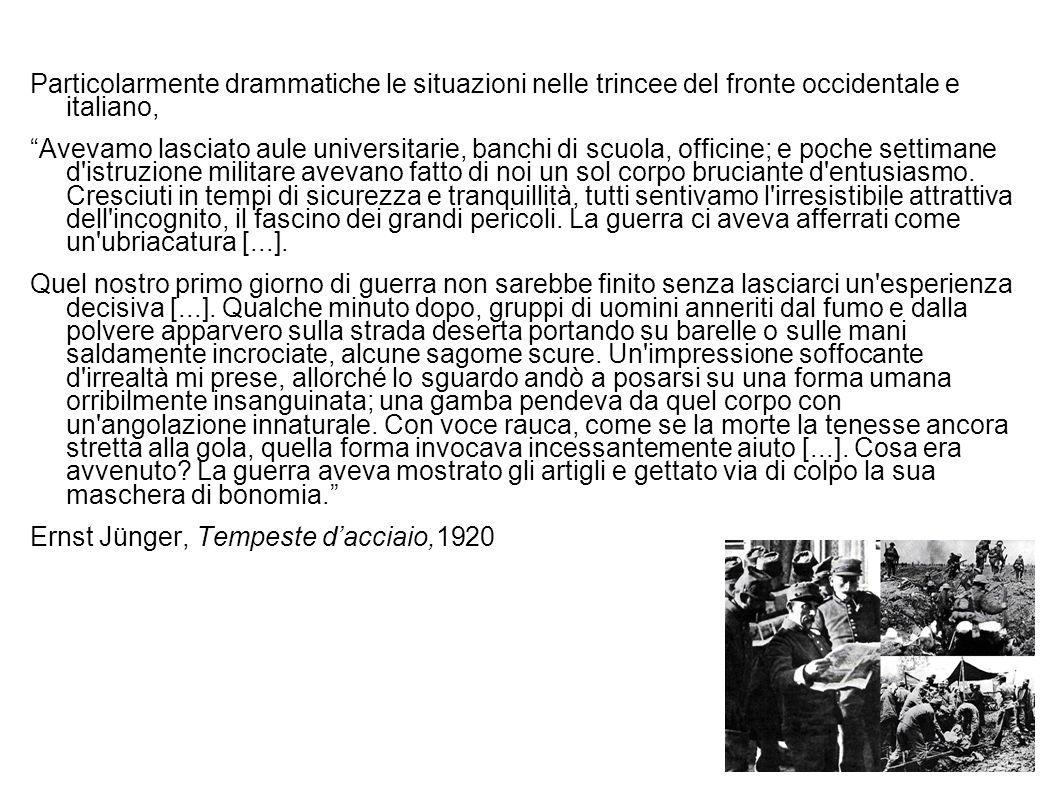 Particolarmente drammatiche le situazioni nelle trincee del fronte occidentale e italiano,