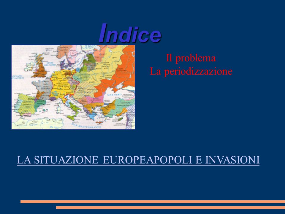 LA SITUAZIONE EUROPEAPOPOLI E INVASIONI