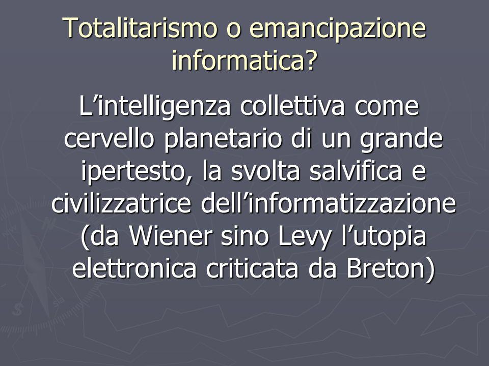 Totalitarismo o emancipazione informatica