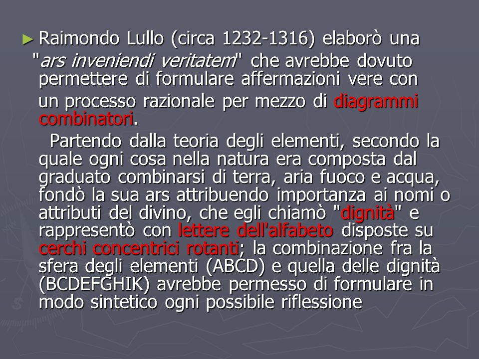 Raimondo Lullo (circa 1232-1316) elaborò una
