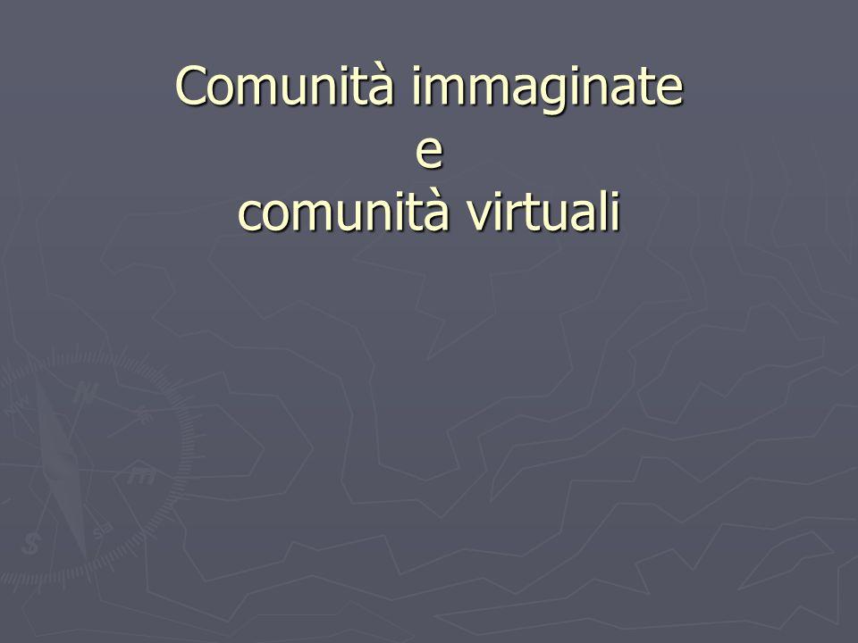 Comunità immaginate e comunità virtuali
