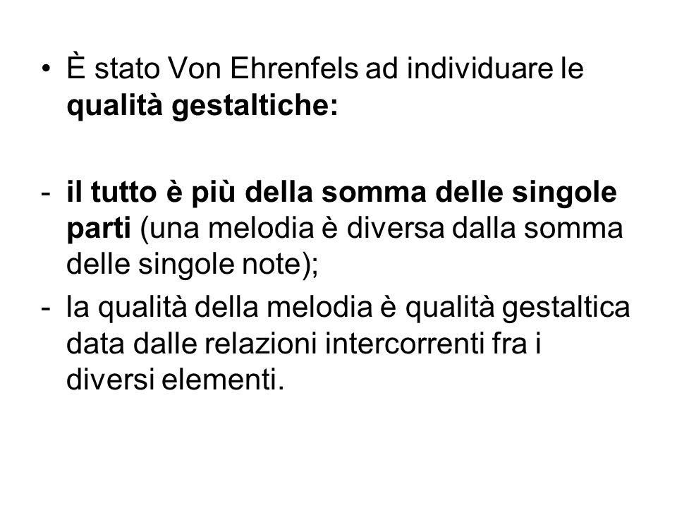 È stato Von Ehrenfels ad individuare le qualità gestaltiche: