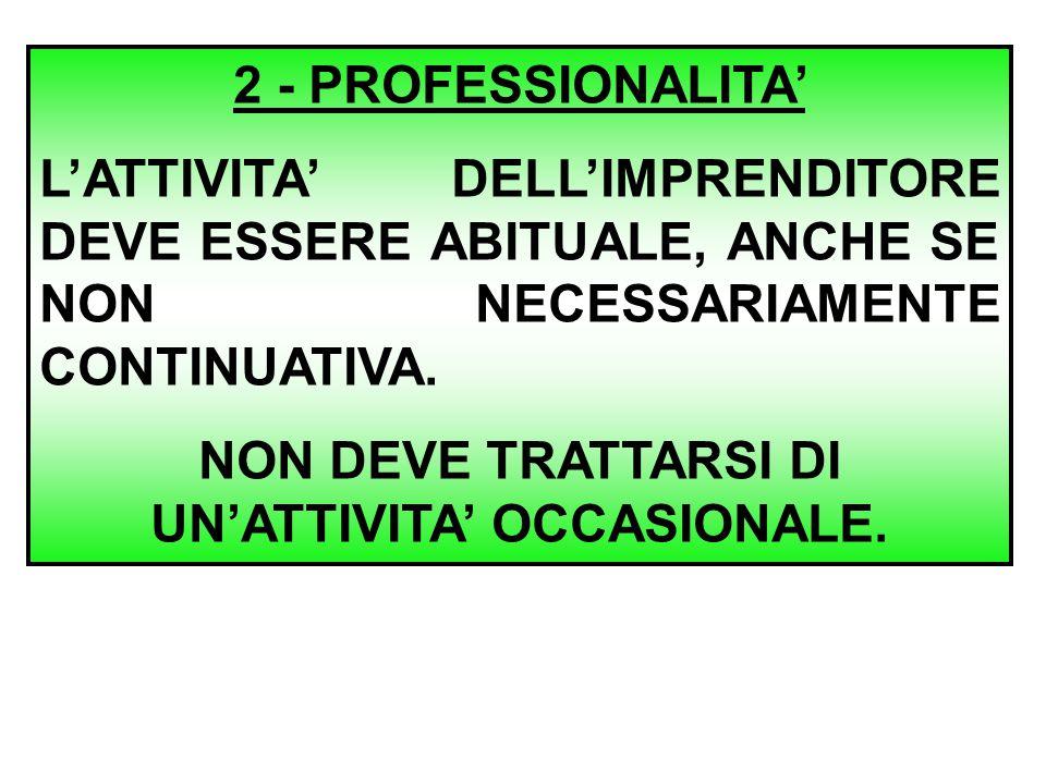 NON DEVE TRATTARSI DI UN'ATTIVITA' OCCASIONALE.
