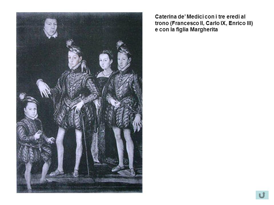 Caterina de' Medici con i tre eredi al trono (Francesco II, Carlo IX, Enrico III) e con la figlia Margherita