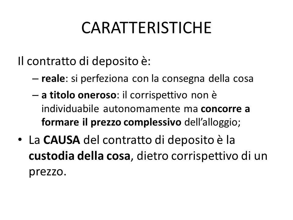 CARATTERISTICHE Il contratto di deposito è: