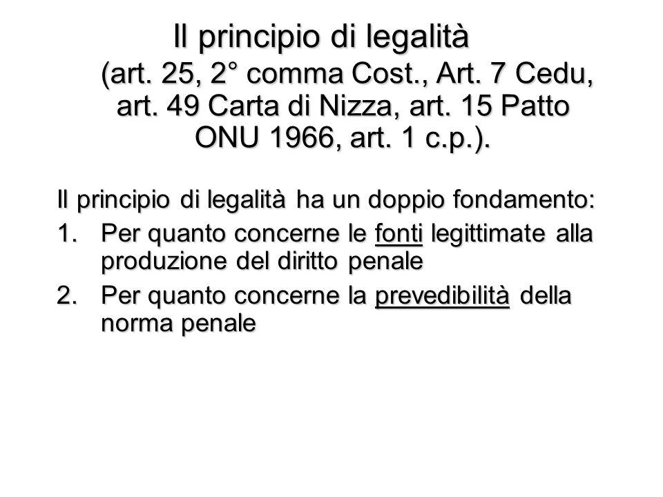 Il principio di legalità (art. 25, 2° comma Cost. , Art. 7 Cedu, art