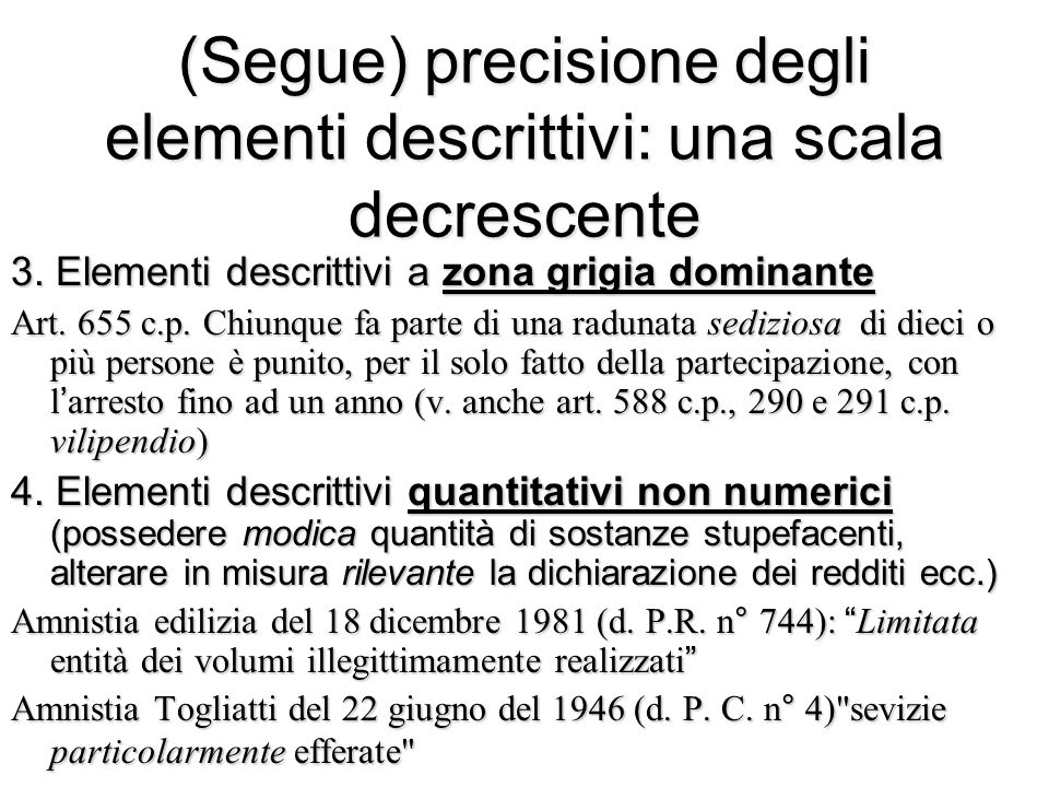 (Segue) precisione degli elementi descrittivi: una scala decrescente