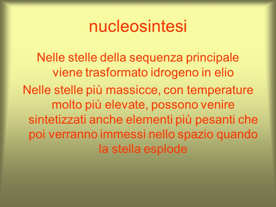 nucleosintesiNelle stelle della sequenza principale viene trasformato idrogeno in elio.