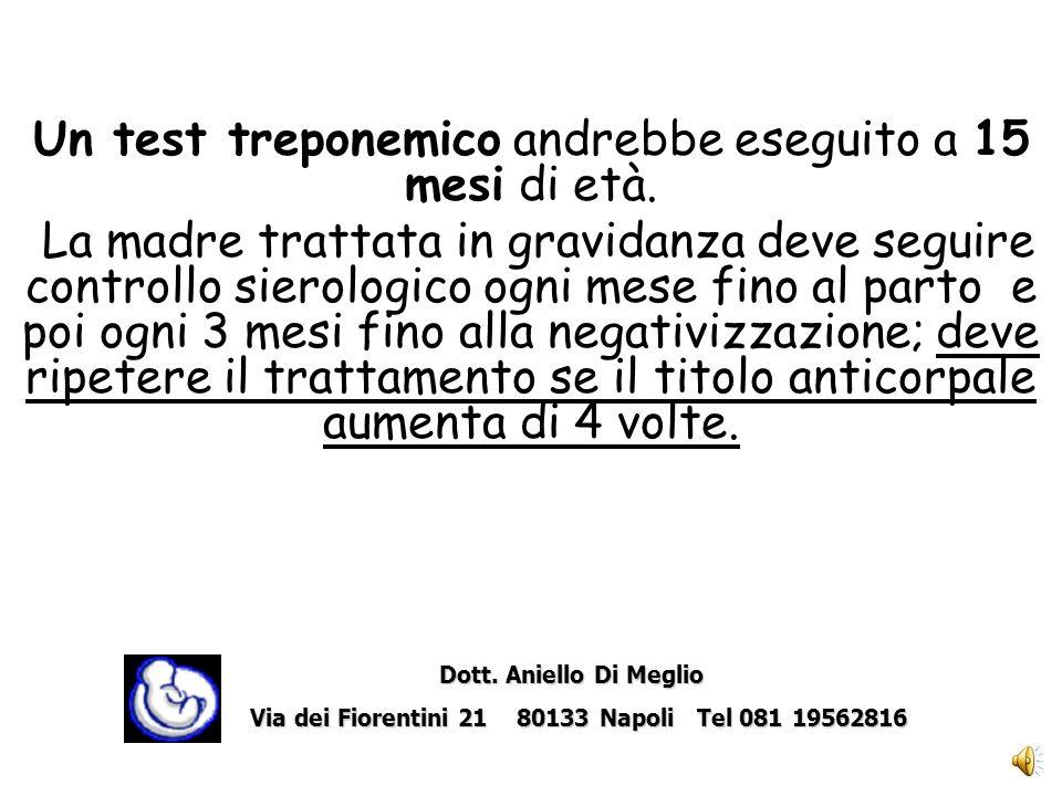 Un test treponemico andrebbe eseguito a 15 mesi di età.