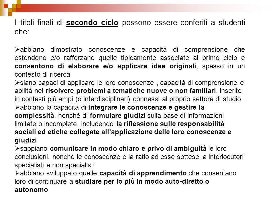 I titoli finali di secondo ciclo possono essere conferiti a studenti che: