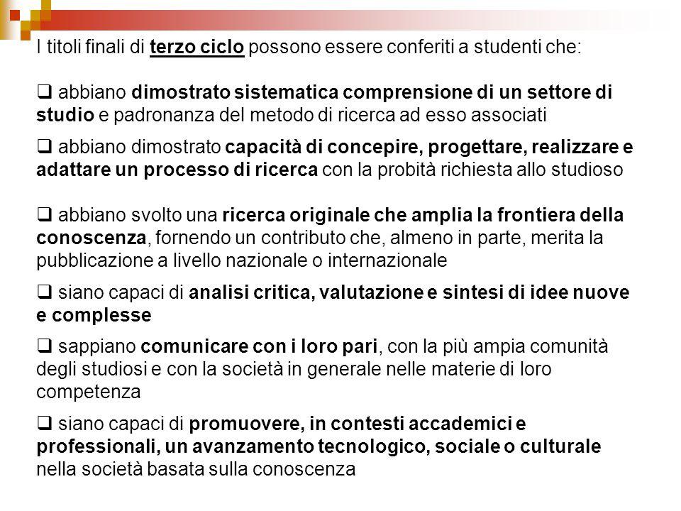 I titoli finali di terzo ciclo possono essere conferiti a studenti che: