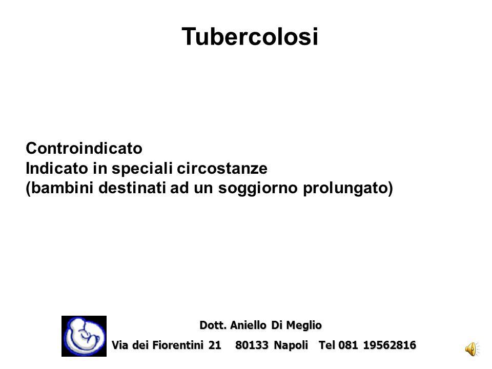 Tubercolosi Controindicato Indicato in speciali circostanze