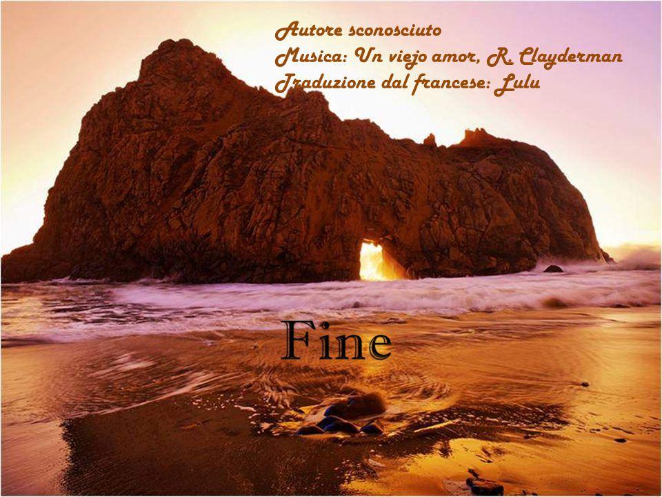 Autore sconosciuto Musica: Un viejo amor, R. Clayderman Traduzione dal francese: Lulu
