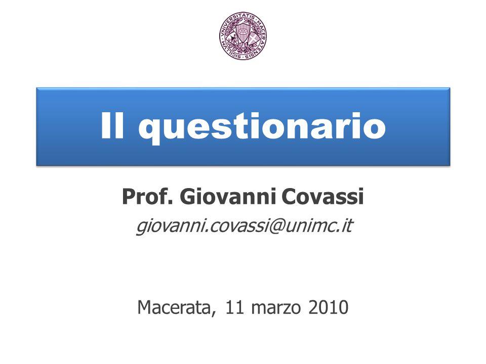 Il questionario Prof. Giovanni Covassi giovanni.covassi@unimc.it