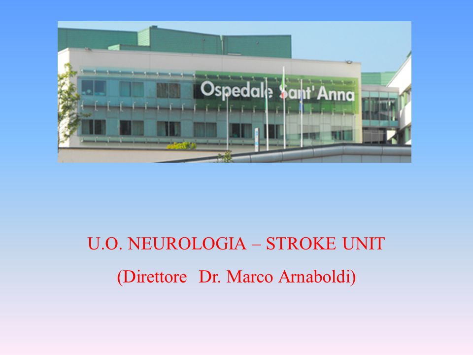 U.O. NEUROLOGIA – STROKE UNIT (Direttore Dr. Marco Arnaboldi)