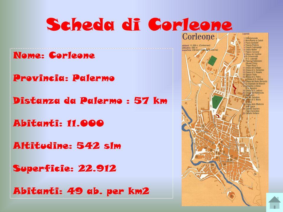 Scheda di Corleone Nome: Corleone Provincia: Palermo