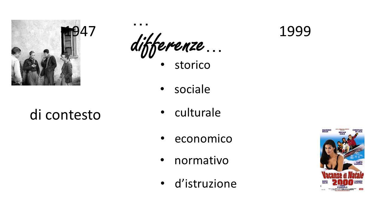 … differenze… 1947 1999 di contesto storico sociale culturale