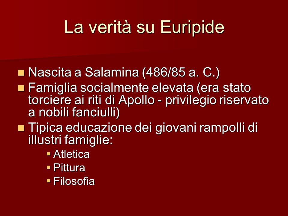 La verità su Euripide Nascita a Salamina (486/85 a. C.)