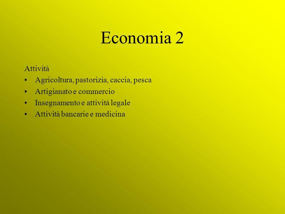 Economia 2 Attività Agricoltura, pastorizia, caccia, pesca