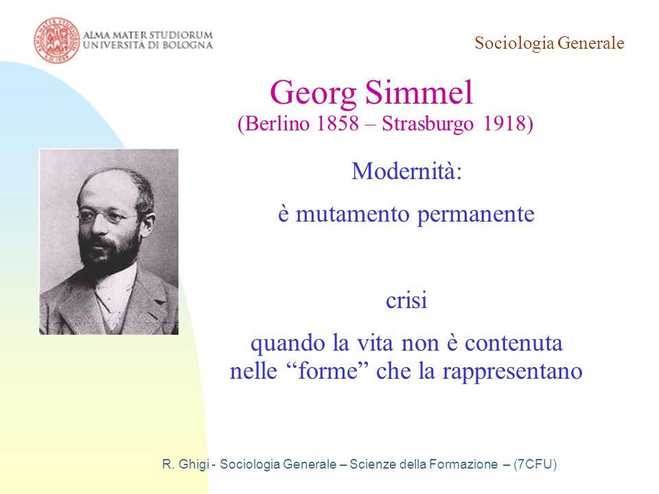 Georg Simmel Modernità: è mutamento permanente crisi