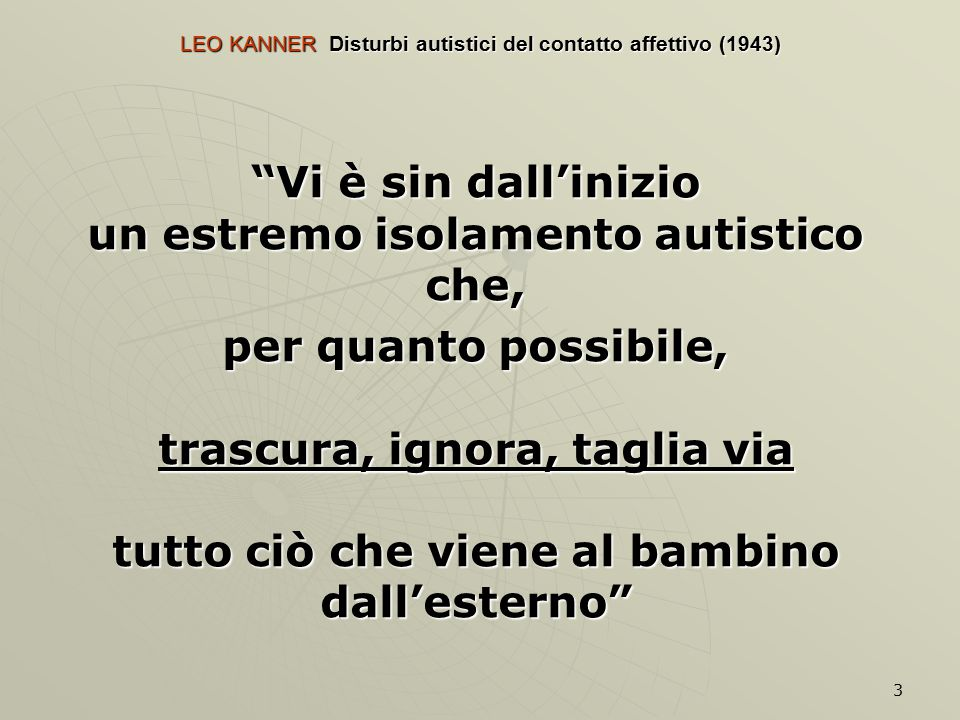 LEO KANNER Disturbi autistici del contatto affettivo (1943)