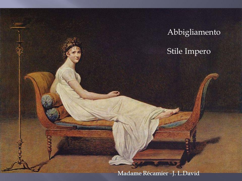 Abbigliamento Stile Impero Madame Récamier –J. L.David
