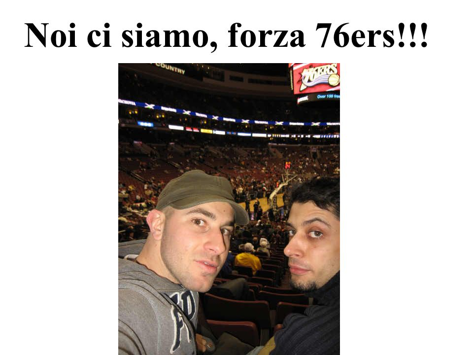 Noi ci siamo, forza 76ers!!!