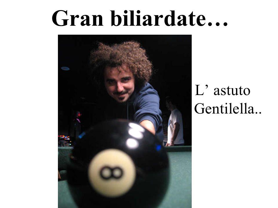 Gran biliardate… L' astuto Gentilella..
