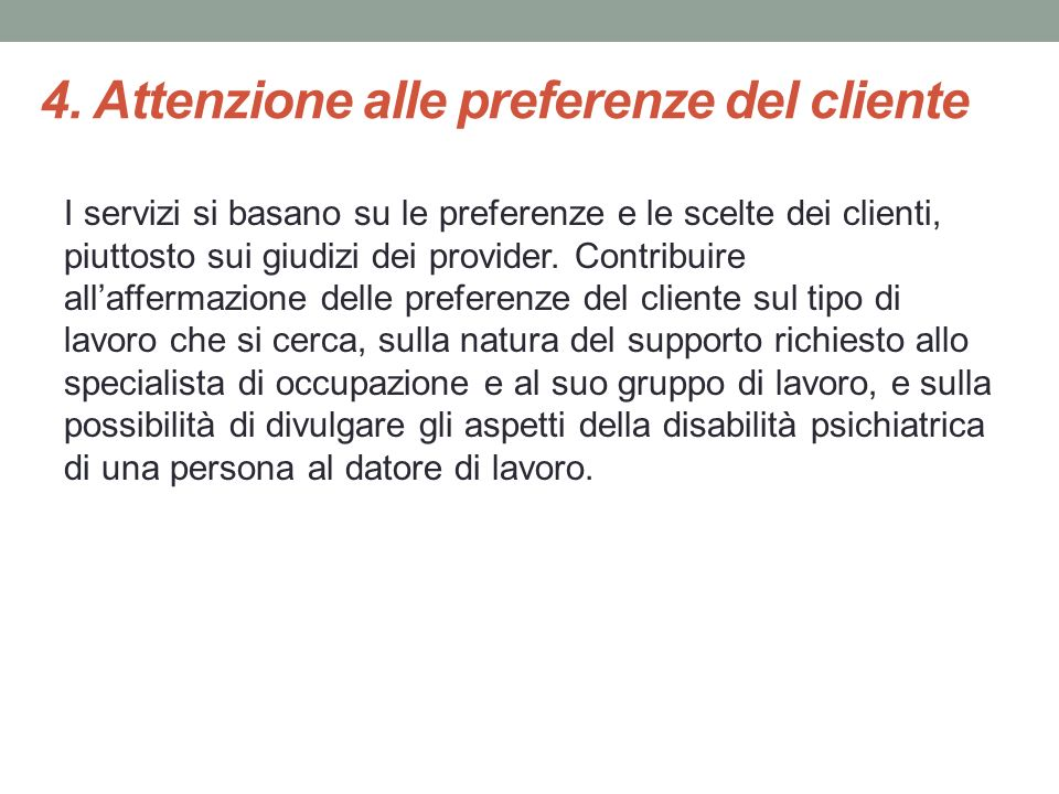 4. Attenzione alle preferenze del cliente