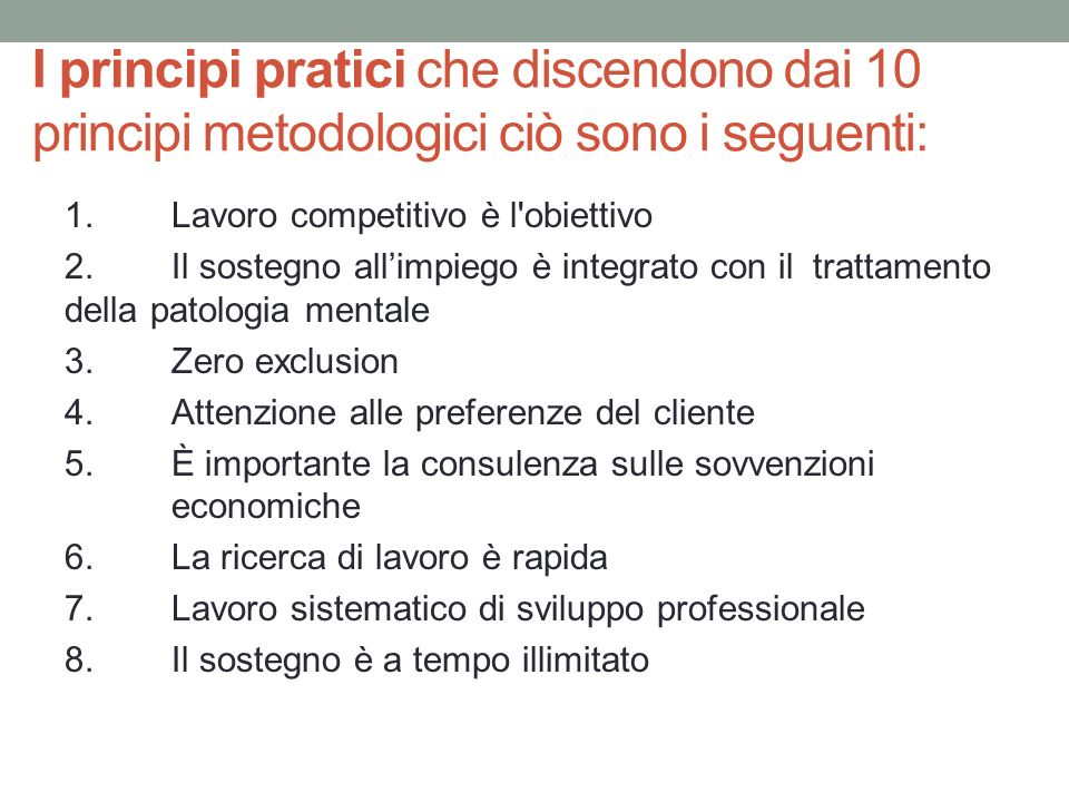 I principi pratici che discendono dai 10 principi metodologici ciò sono i seguenti: