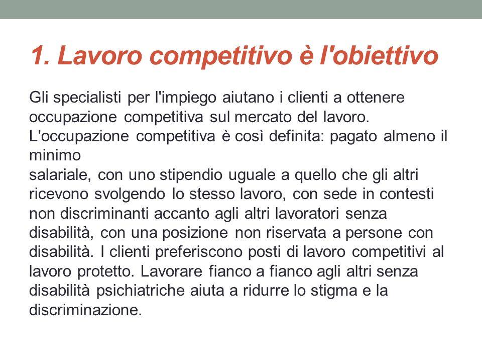 1. Lavoro competitivo è l obiettivo